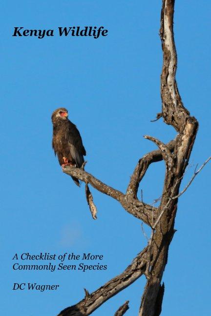 View Kenya Wildlife by DC Wagner