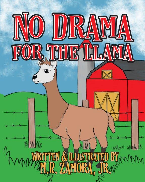 View No Drama for the Llama by Manuel R. Zamora, Jr.