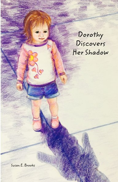 View Dorothy Discovers Her Shadow by Susan E. Brooks