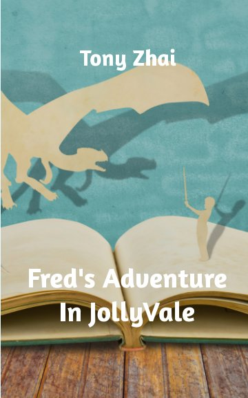 View Fred's Adventure In Jollyvale by Tony Zhai