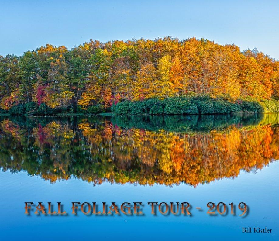 View Fall Foliage Tour 2019 by Bill Kistler