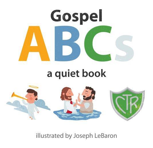 View Gospel ABCs by Joseph LeBaron