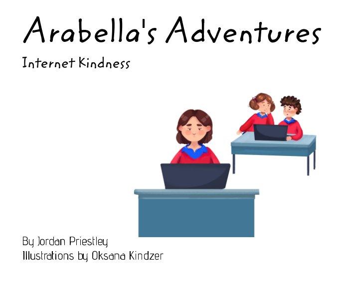 View Arabella's Adventures - Internet Kindness by Jordan Priestley