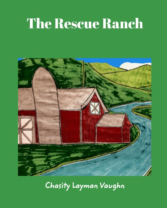 View The Rescue Ranch by Chasity Layman Vaughn