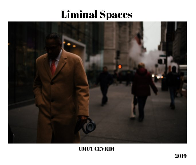 View Liminal Spaces by Umut Cevrim