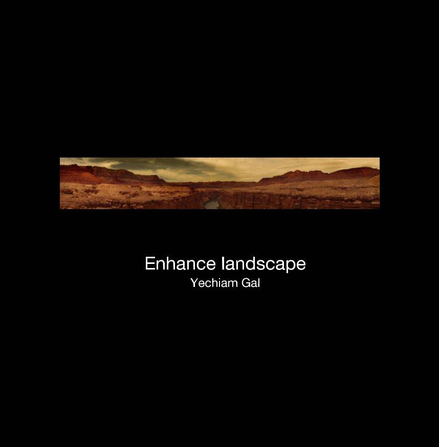 View Enhanced landscape by Yechiam Gal