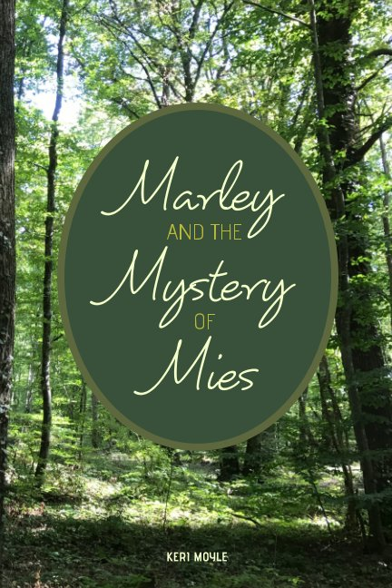 View Marley and the Mystery of Mies by Keri Moyle
