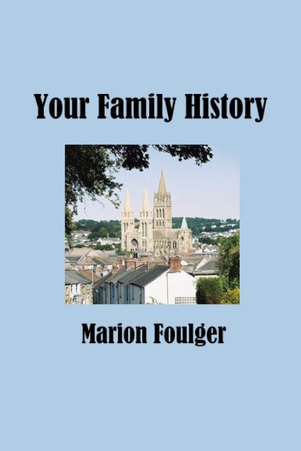 View Your Family History by Marion Foulger