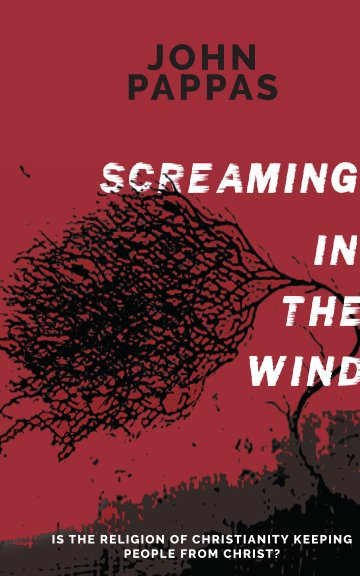 View Screaming in the Wind by John Pappas