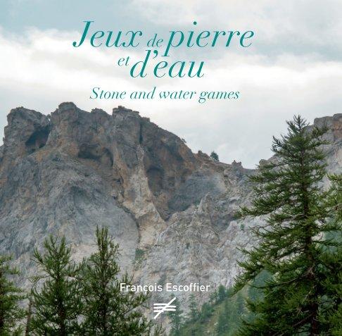 View Jeux de pierre et d'eau by François Escoffier