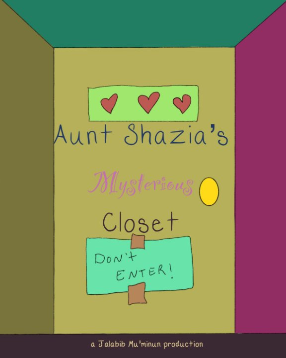 View Aunt Shazia's Mysterious Closet by Maryam Emani, K. Shamere
