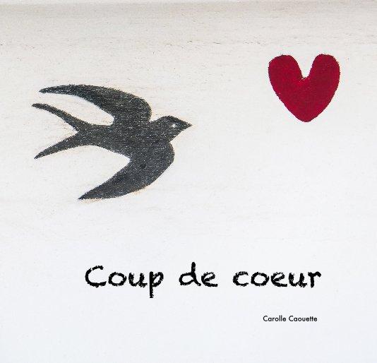 View Coup de coeur by Carolle Caouette