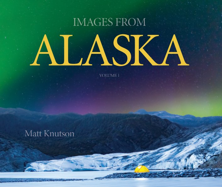 View Images from Alaska by Matt Knutson