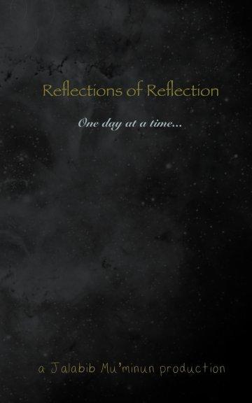 View Reflections of Reflection by Jalabib Mu'minun and Co.