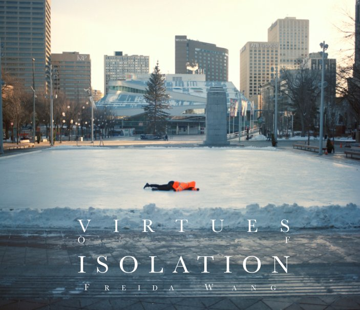 View Virtues of Isolation by FREIDA WANG