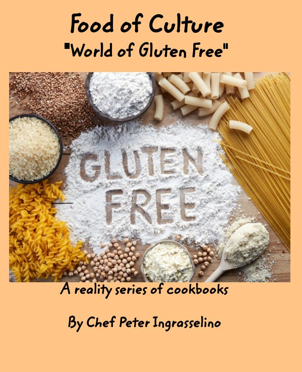 """View Food of Culture """"World of Gluten Free"""" by Peter Ingraselino"""