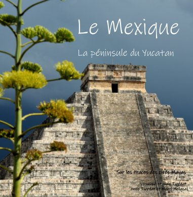 le Mexique, la péninsule du Yucatan book cover