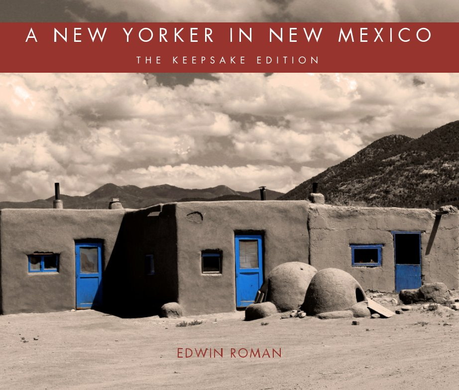 View A New Yorker in New Mexico: The Keepsake Edition by Edwin Roman