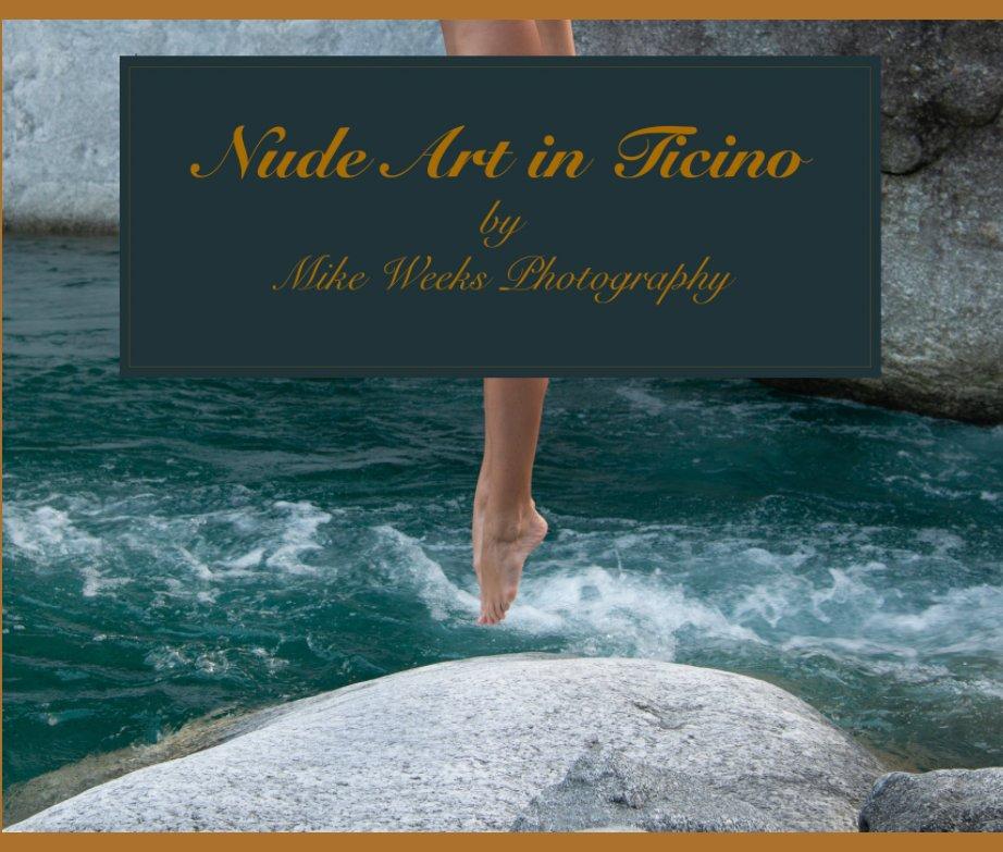 Nude Art in Ticino nach Mike Weeks anzeigen