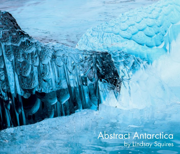 View Abstract Antarctica by Lindsay Squires