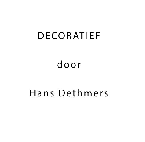 View Decoratief by Hans Dethmers
