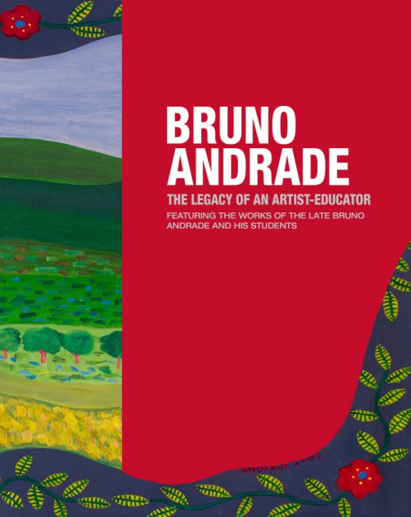 View Bruno Andrade: The Legacy of an Artist - Educator by Luis Corpus, Gina Otvos