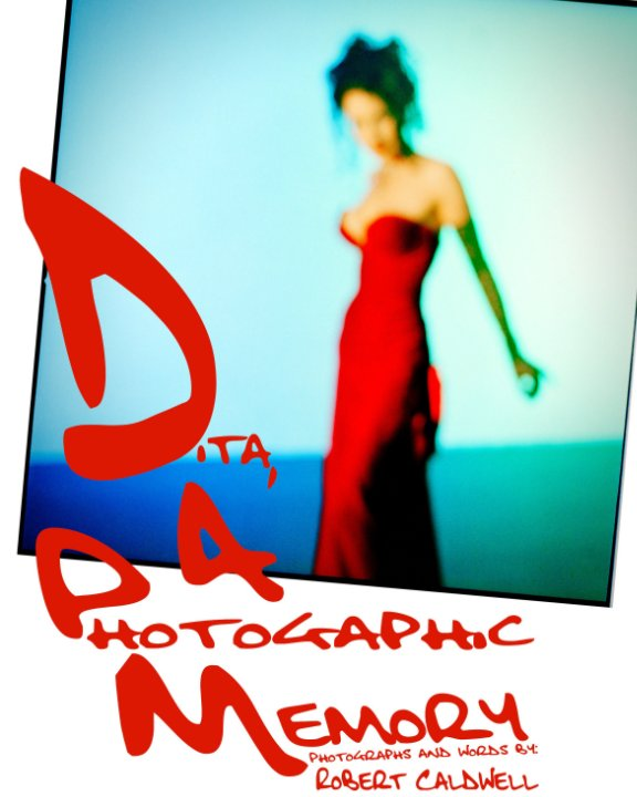View Dita, A Photographic Memory by Robert Caldwell
