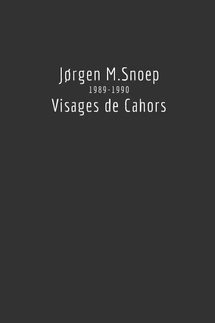 Bekijk Visages de Cahors (Paperback) op Jørgen M. Snoep