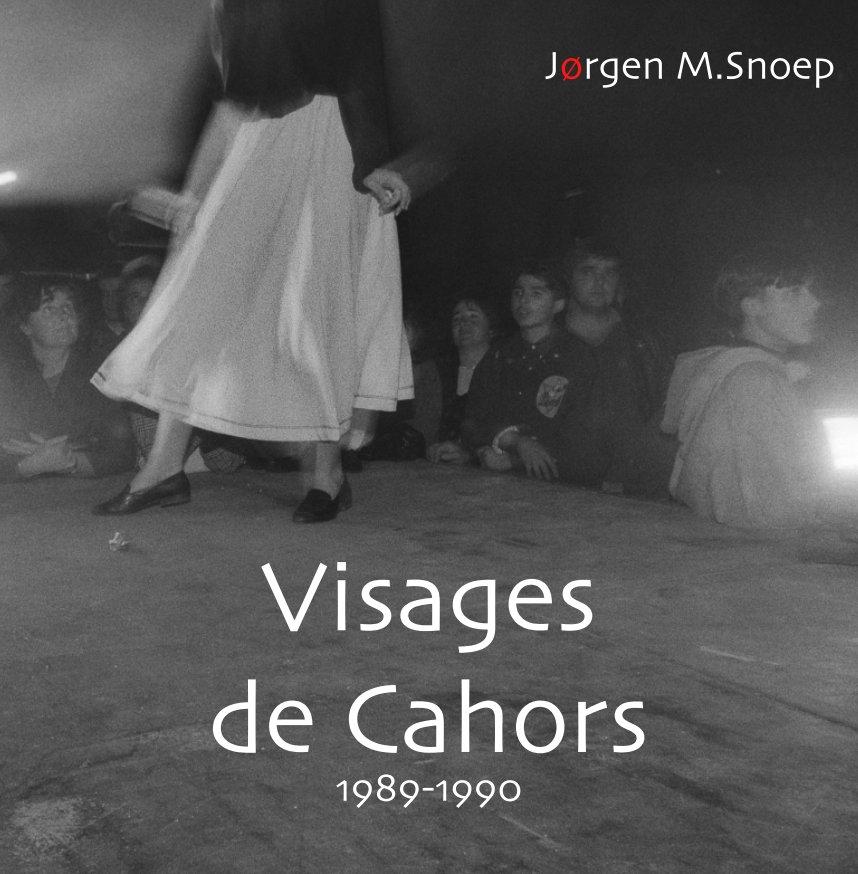 Bekijk Visages de Cahors op Jørgen M. Snoep © 02-2020