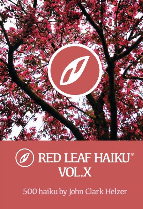 View Red Leaf Haiku Vol.10 by John Clark Helzer