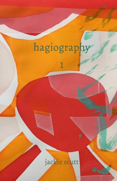 View hagiography 1 by jackie scutt