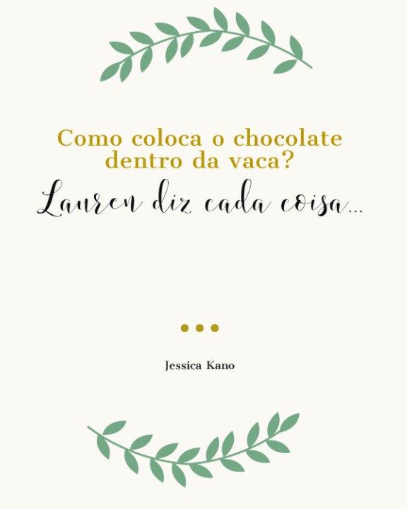 View Como coloca o chocolate dentro da vaca? by Jessica Kano