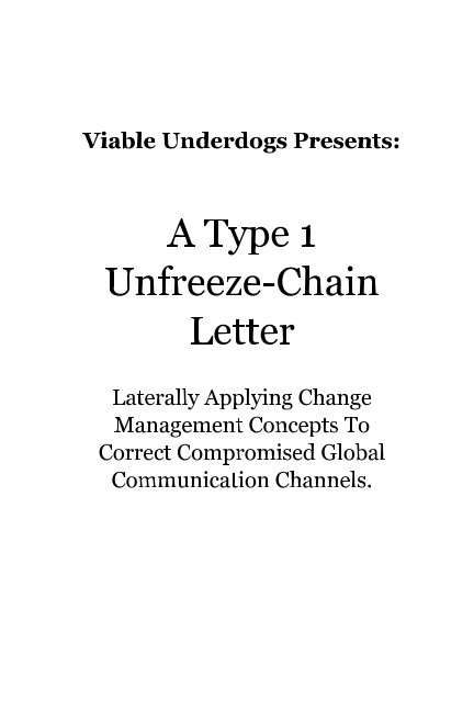 View A Type 1 Unfreeze-Chain Letter by Viable Underdogs
