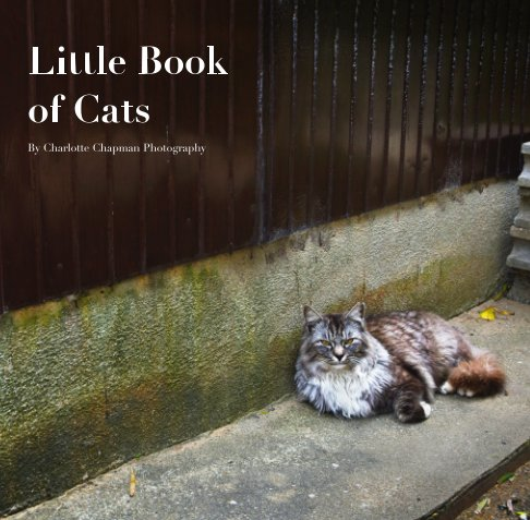 View Little Book of Cats by Charlotte Chapman Photography