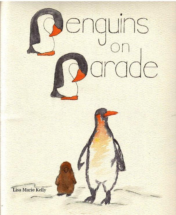 Ver Penguins on Parade por Lisa Marie Kelly