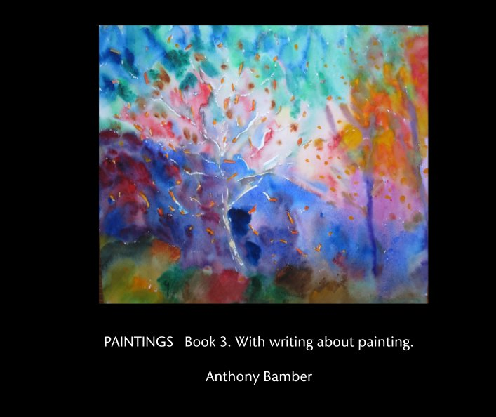 View PAINTINGS   Book 3. With writing about painting. by Anthony Bamber