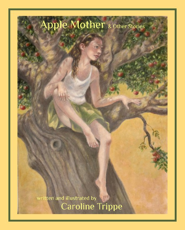 View Apple Mother and  Other Stories by Caroline Trippe