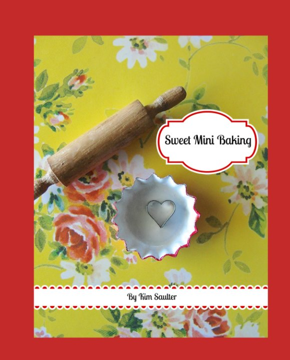 View Sweet Mini Baking by Kim Saulter