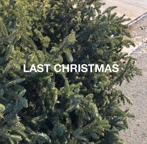 View Last Christmas by Jorge E. Bañales