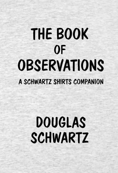 View The Book of Observations by Douglas Schwartz