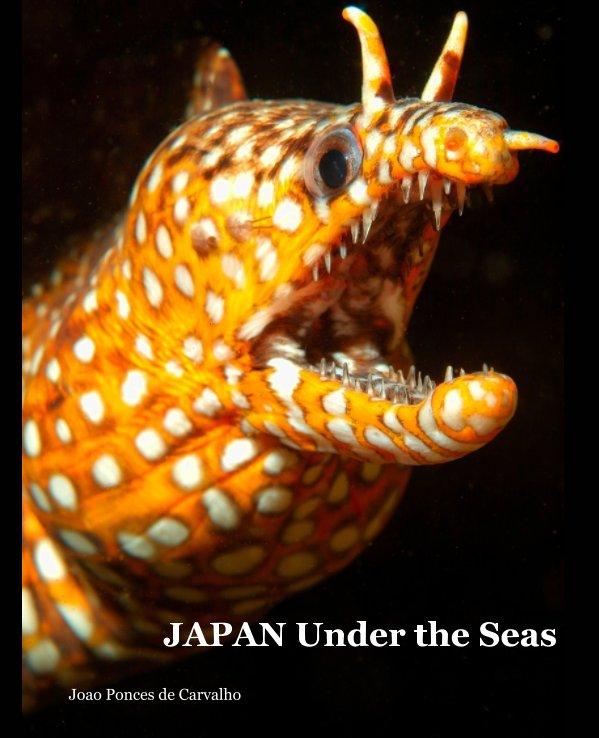 View JAPAN Under the Seas by Joao Ponces de Carvalho