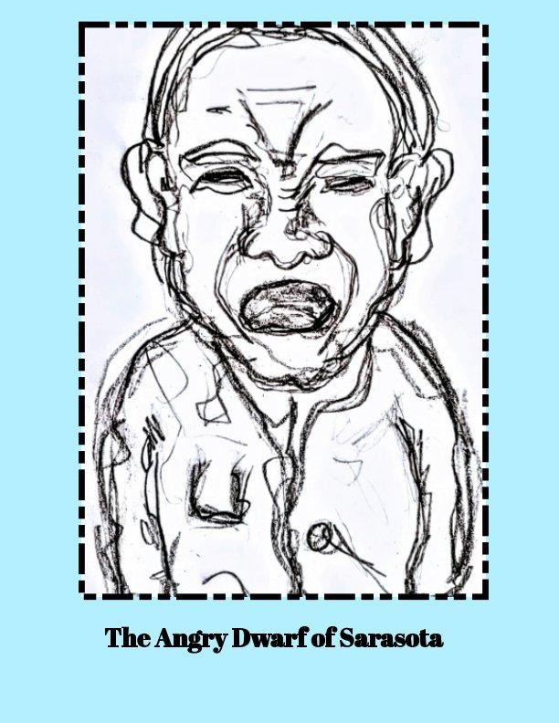 The Angry Dwarf of Sarasota nach Alexa Hollywood anzeigen