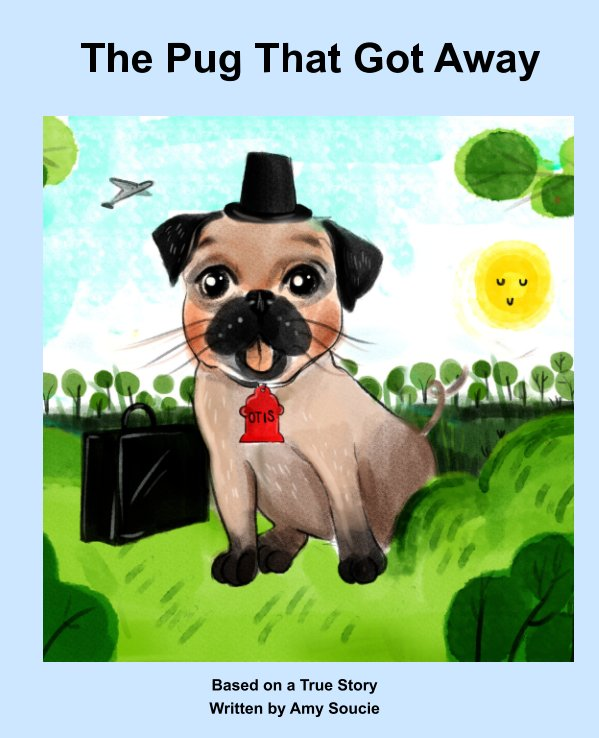 View The Pug That Got Away by Amy Soucie