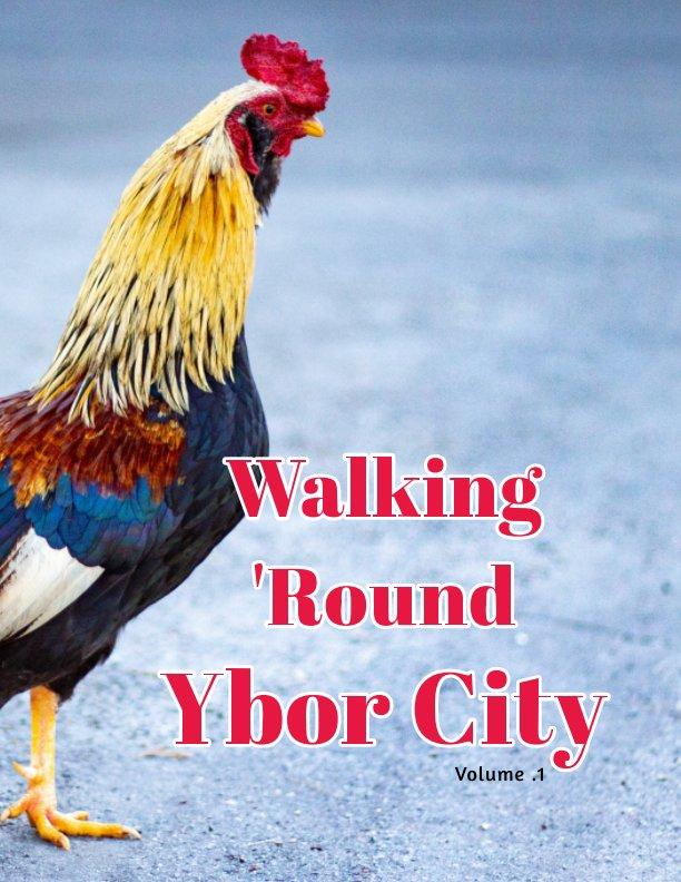 View Walking 'Round Ybor City (Photo Zine) by Sucay Miranda