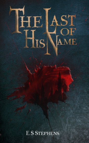 View The Last of His Name by E S Stephens