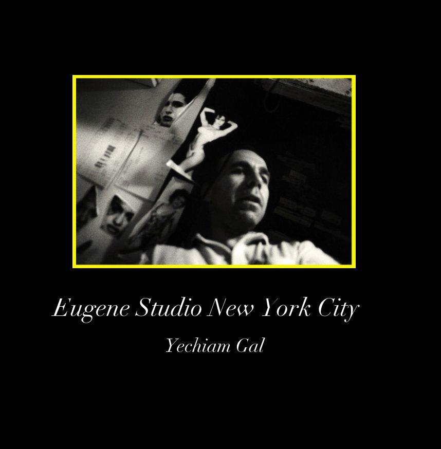 View Eugene Studio New York City by Yechiam Gal