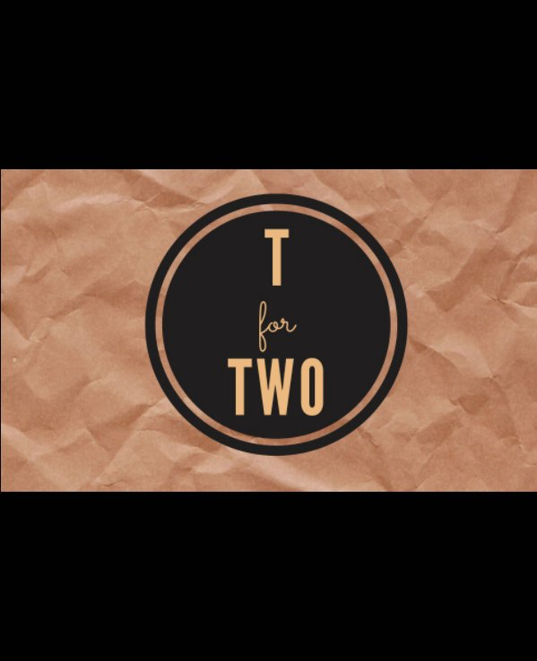 View T for Two by Mariah DeMers