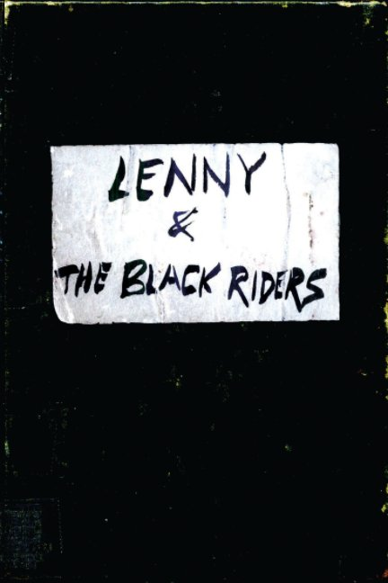 View LENNY and THE BLACK RIDERS by Warren Criswell
