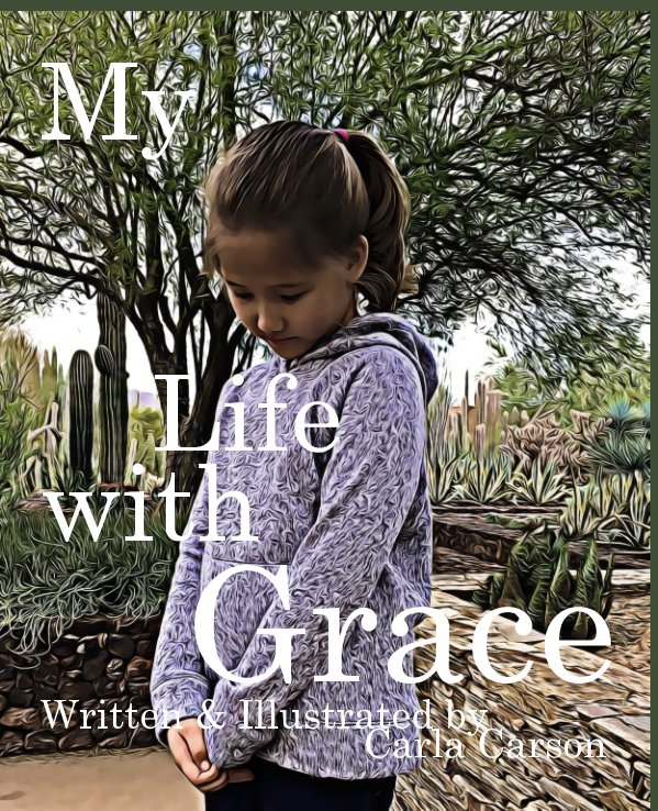 View My Life with Grace by Carla Carson