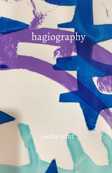 View hagiography 2 by jackie scutt